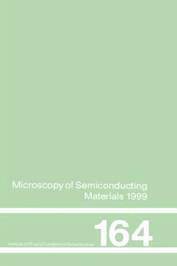 Microscopy of Semiconducting Materials 1999 Proceedings of the Institute of Physics Conference held 22-25 March 1999, University of Oxford, UK book cover