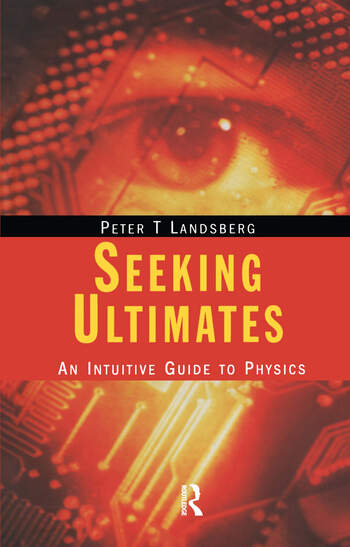 Seeking Ultimates An Intuitive Guide to Physics, Second Edition book cover