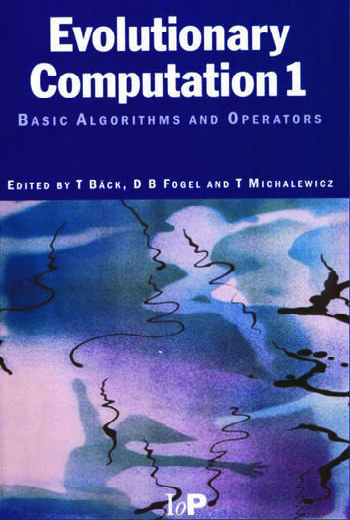 Evolutionary Computation 1 Basic Algorithms and Operators book cover