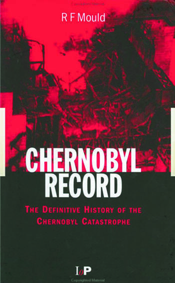Chernobyl Record The Definitive History of the Chernobyl Catastrophe book cover