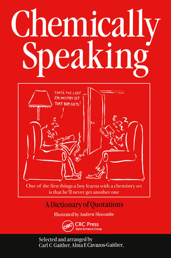 Chemically Speaking A Dictionary of Quotations book cover