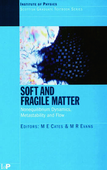 Soft and Fragile Matter Nonequilibrium Dynamics, Metastability and Flow (PBK) book cover