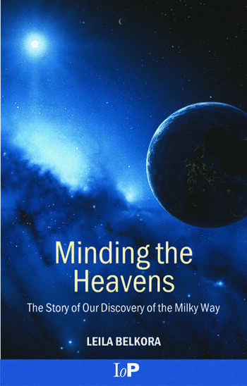 Minding the Heavens The Story of our Discovery of the Milky Way book cover
