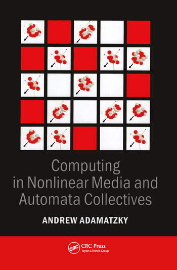 Computing in Nonlinear Media and Automata Collectives book cover