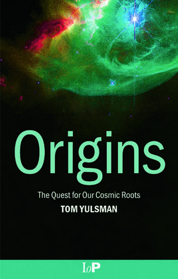 Origins The Quest for Our Cosmic Roots book cover