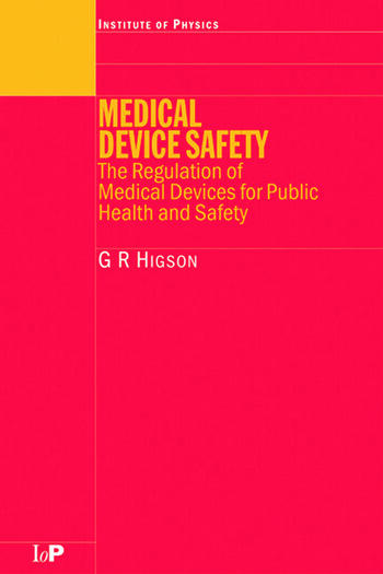 Medical Device Safety The Regulation of Medical Devices for Public Health and Safety book cover