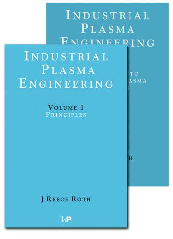 Industrial Plasma Engineering - 2 Volume Set book cover