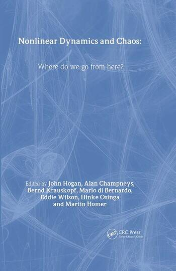 Nonlinear Dynamics and Chaos Where do we go from here? book cover