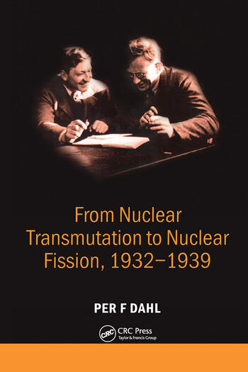 From Nuclear Transmutation to Nuclear Fission, 1932-1939 book cover