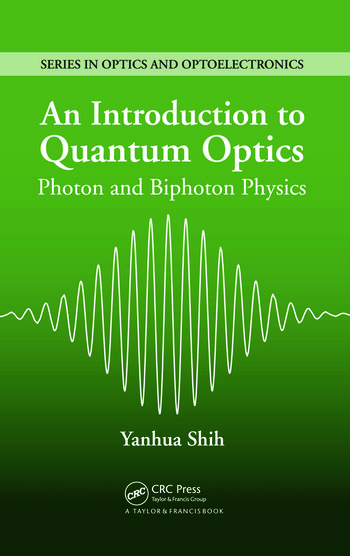 An Introduction to Quantum Optics Photon and Biphoton Physics book cover