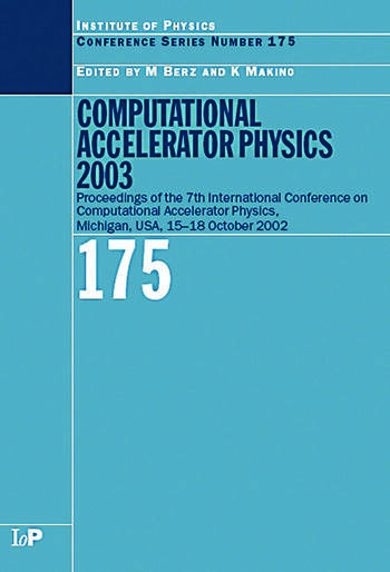 Computational Accelerator Physics 2003 Proceedings of the Seventh International Conference on Computational Accelerator Physics, Michigan, USA, 15-18 October 2003 book cover