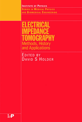 Electrical Impedance Tomography Methods, History and Applications book cover