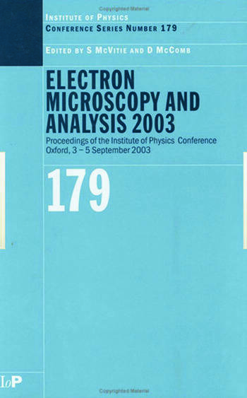 Electron Microscopy and Analysis 2003 Proceedings of the Institute of Physics Electron Microscopy and Analysis Group Conference, 3-5 September 2003 book cover