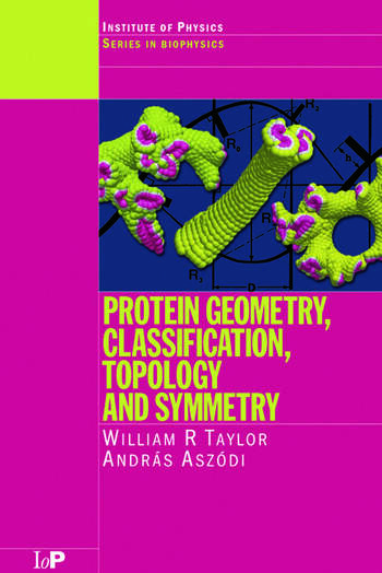 Protein Geometry, Classification, Topology and Symmetry A Computational Analysis of Structure book cover