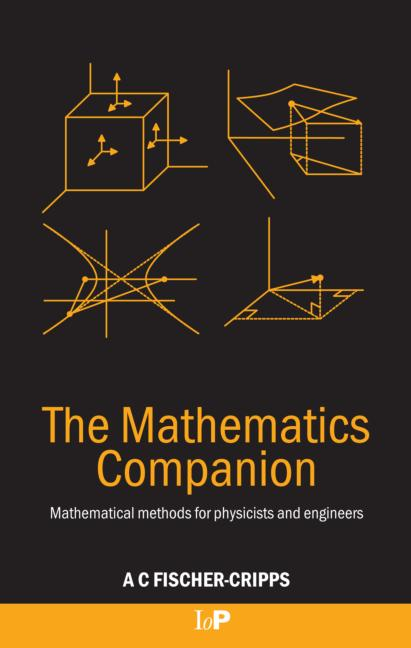 The Mathematics Companion Mathematical Methods for Physicists and Engineers book cover