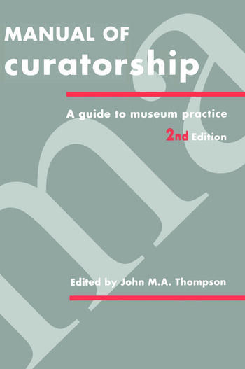 Manual of Curatorship A Guide to Museum Practice book cover