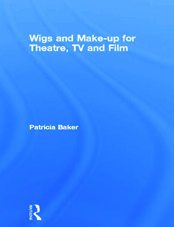 Wigs and Make-up for Theatre, TV and Film book cover