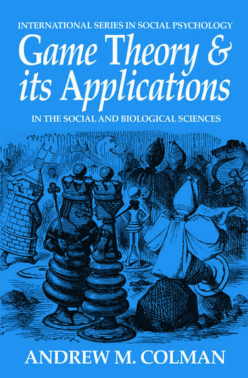 Game Theory and its Applications In the Social and Biological Sciences book cover