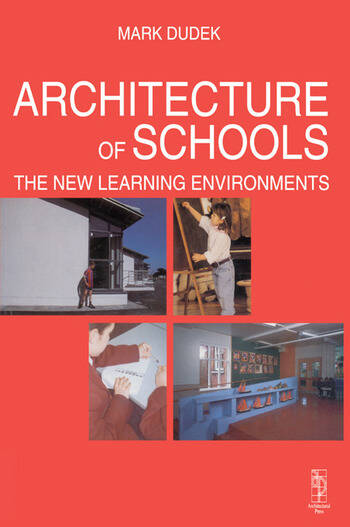 Architecture of Schools: The New Learning Environments book cover