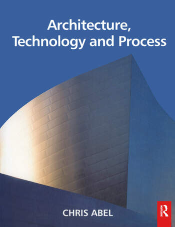 Architecture, Technology and Process book cover