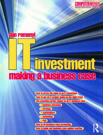 IT Investment: Making a Business Case book cover