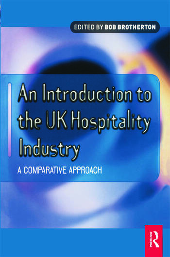 Introduction to the UK Hospitality Industry: A Comparative Approach book cover