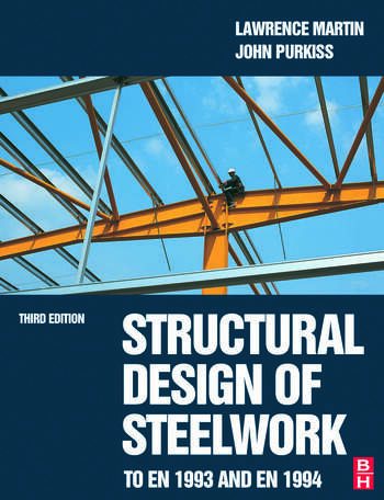 Structural Design of Steelwork to EN 1993 and EN 1994, Third Edition book cover