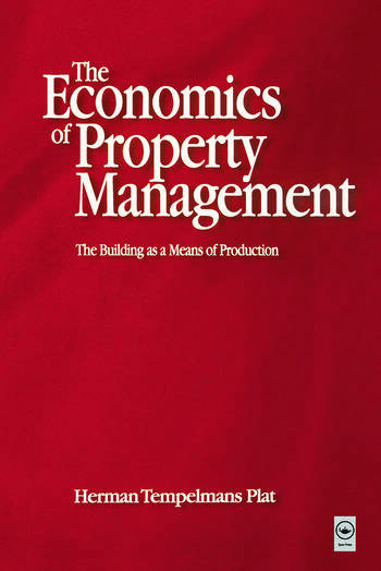 Economics of Property Management: The Building as a Means of Production book cover