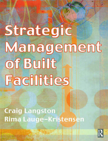 Strategic Management of Built Facilities book cover