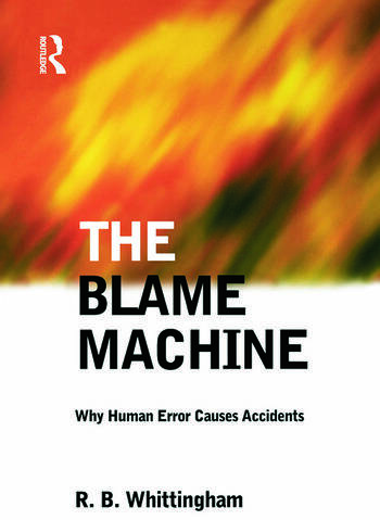 The Blame Machine: Why Human Error Causes Accidents book cover