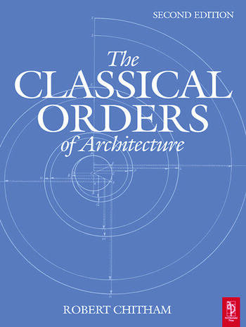 The Classical Orders of Architecture book cover