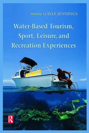Water-Based Tourism, Sport, Leisure, and Recreation Experiences book cover