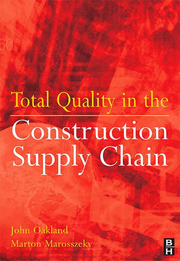 Total Quality in the Construction Supply Chain Safety, Leadership, Total Quality, Lean, and BIM book cover
