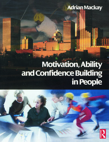 Motivation, Ability and Confidence Building in People book cover