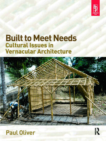 Built to Meet Needs: Cultural Issues in Vernacular Architecture book cover