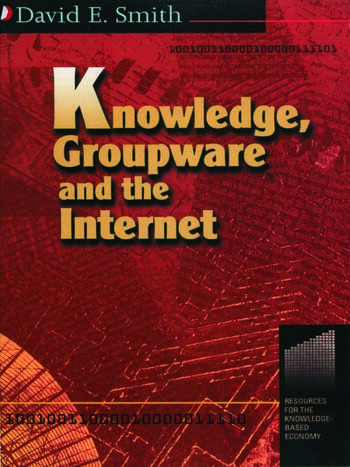 Knowledge, Groupware and the Internet book cover
