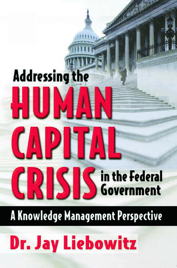 Addressing the Human Capital Crisis in the Federal Government book cover