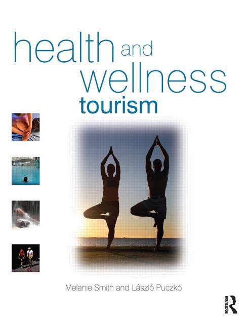 Health and Wellness Tourism Spas, Wellness and Medical Travel book cover