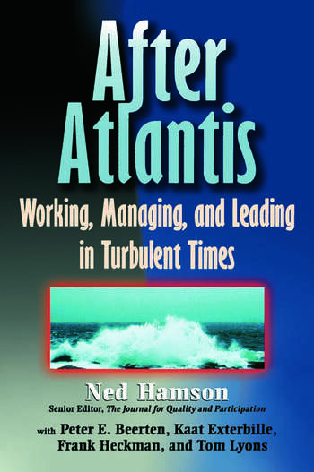 AFTER ATLANTIS: Working, Managing, and Leading in Turbulent Times book cover