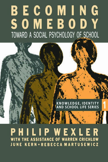 Becoming Somebody Toward A Social Psychology Of School book cover