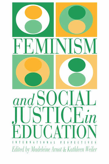 Feminism And Social Justice In Education International Perspectives book cover