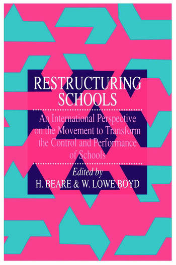 Restructuring Schools An International Perspective On The Movement To Transform The Control And performance of schools book cover