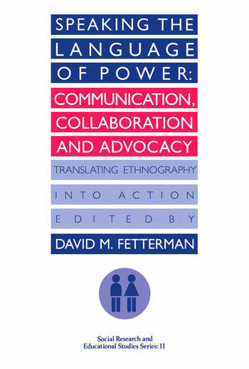 Speaking the language of power Communication, collaboration and advocacy (translating ethnology into action) book cover