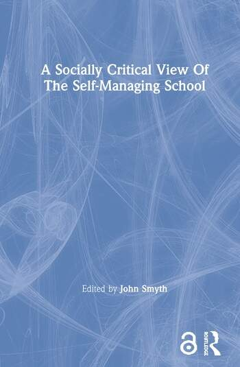 A Socially Critical View Of The Self-Managing School book cover