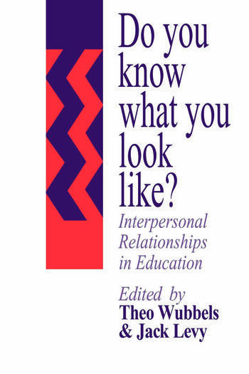 Do You Know What You Look Like? Interpersonal Relationships In Education book cover
