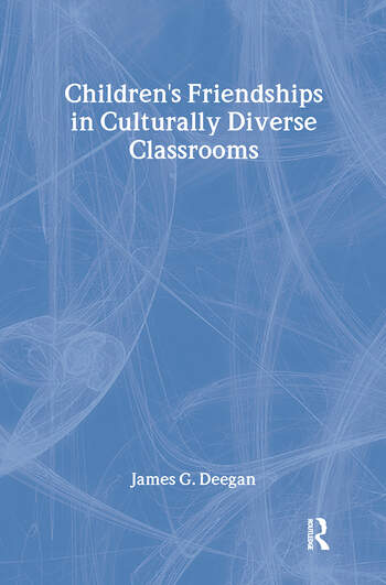 Children's Friendships In Culturally Diverse Classrooms book cover