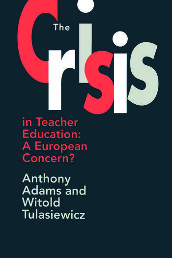 The The Crisis In Teacher Education A European Concern? book cover