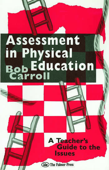 Assessment in Physical Education A Teacher's Guide to the Issues book cover