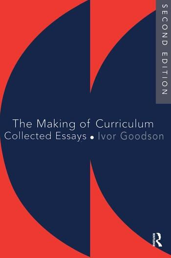 The Making Of The Curriculum Collected Essays book cover