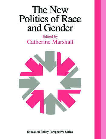 The New Politics Of Race And Gender The 1992 Yearbook Of The Politics Of Education Association book cover